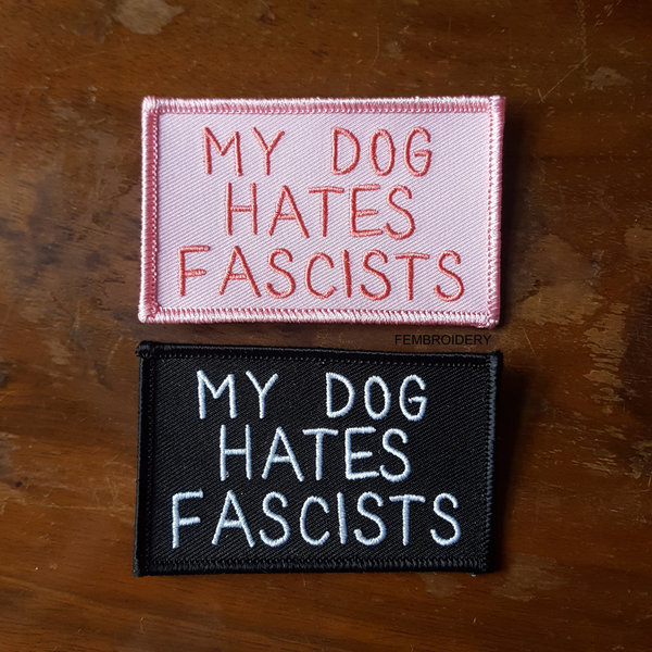 My Dog Hates Fascists Aufnäher